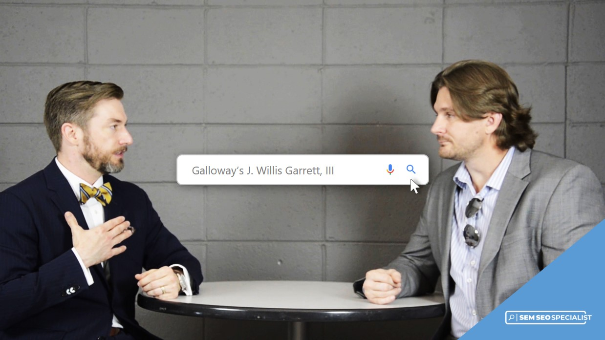SEM SEO Specialist Online Interview Galloway, Wettermark, and Rutens' J. Willis Garret III